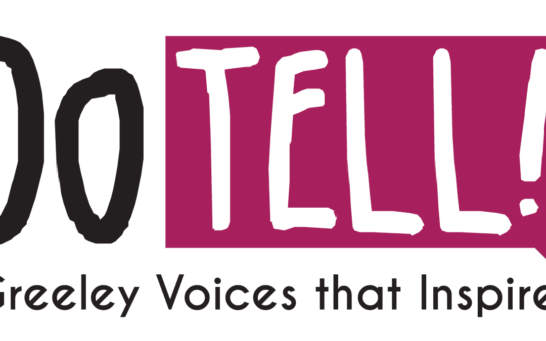 Do Tell! – Greeley Voices that Inspire